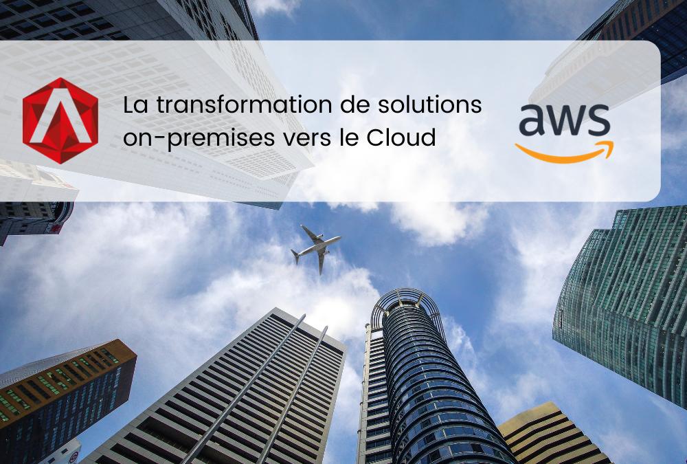 La transformation de solutions on-premise vers le Cloud